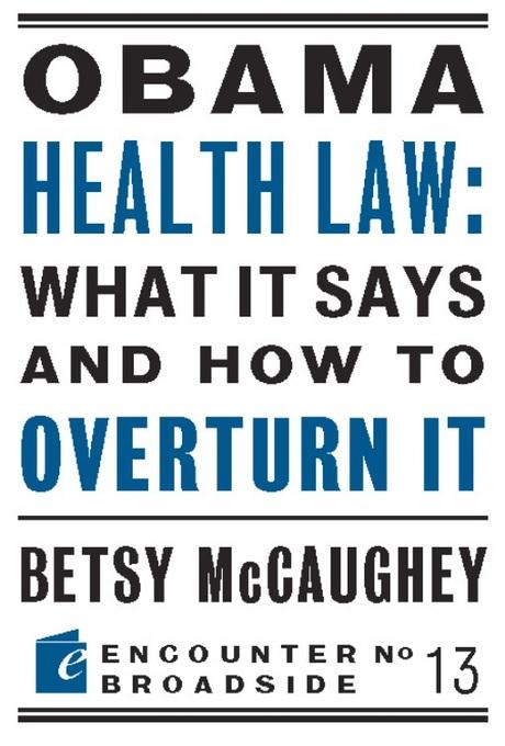 Obama Health Law: What It Says and How to Overturn It: The Left's War Against Academic Freedom EB9781594035074