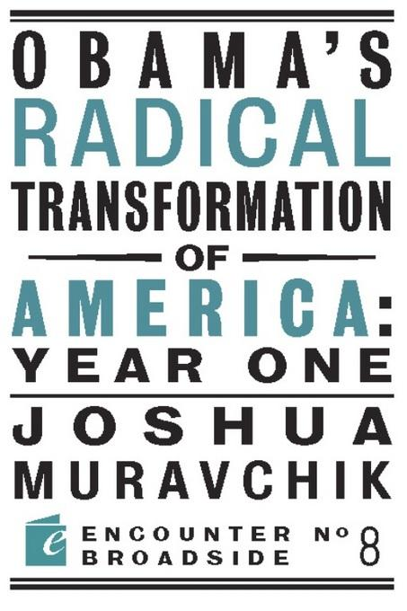 Obama's Radical Transformation of America: Year One: The Survival of Socialism in a Post-Soviet Era EB9781594034855