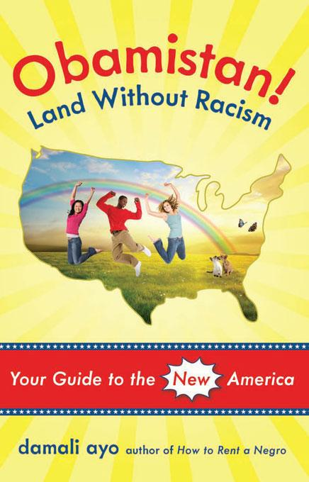 Obamistan! Land Without Racism: Your Guide to the New America EB9781569766217