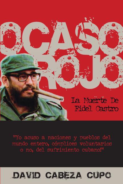 Ocaso Rojo: La Muerte de Fidel Castro EB9781425192976
