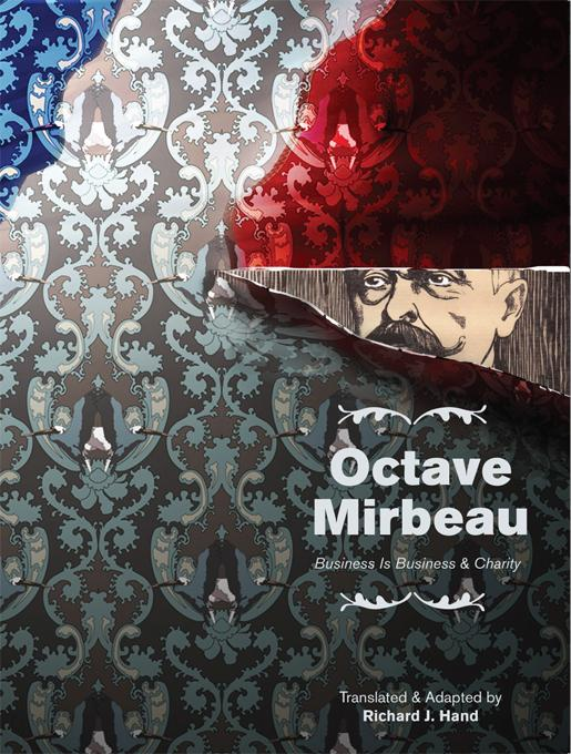 Octave Mirbeau: Two Plays - Business Is Business & Charity