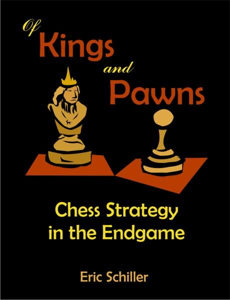 Of Kings and Pawns: Chess Strategy in the Endgame EB9781581129106