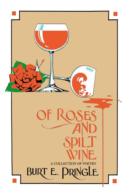 Of Roses and Spilt Wine:A Collection Of Poetry EB9781412208895