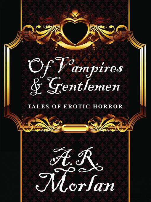 Of Vampires & Gentlemen: Tales of Erotic Horror EB9781434448774