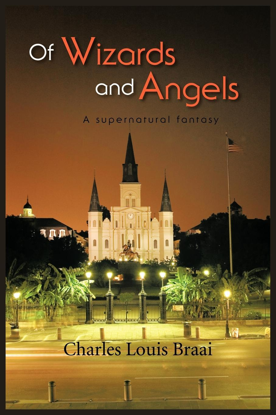 Of Wizards and Angels: A supernatural fantasy EB9781466901292