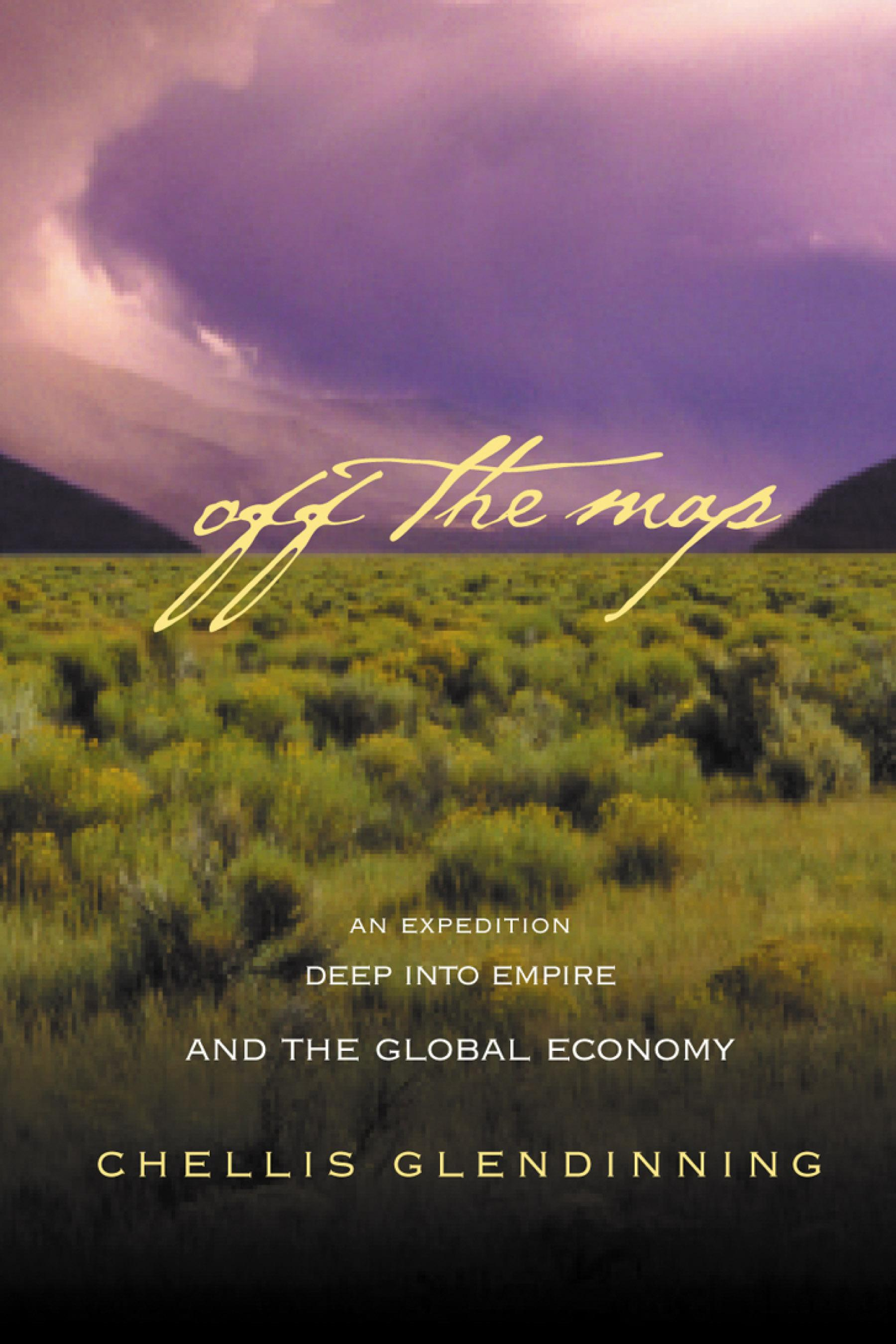 Off The Map: An Expedition Deep into Empire and the Global Economy EB9781550923322