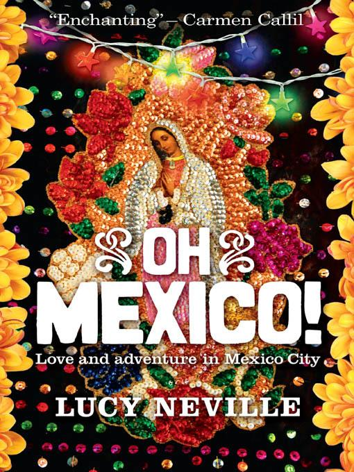 Oh Mexico!: Love and Adventure in Mexico City EB9781857889208