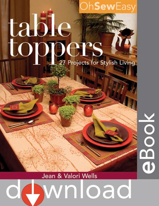 Oh Sew Easy? Table Toppers: 27 Projects for Stylish Living EB9781607050681