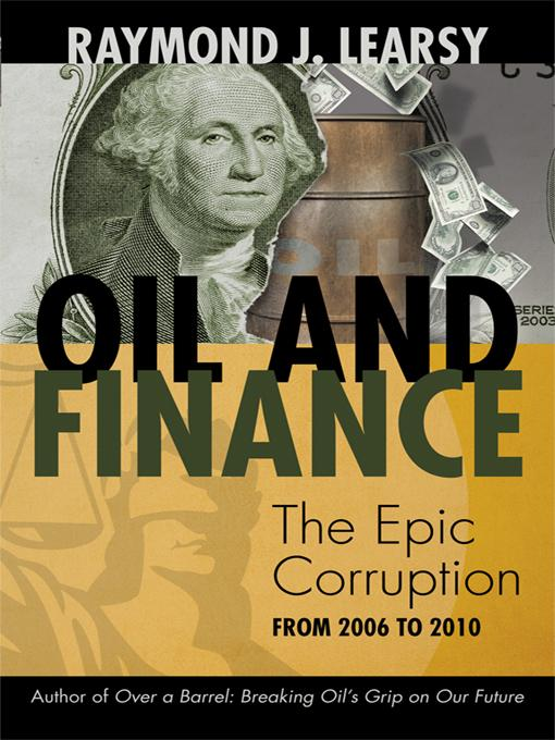 Oil and Finance: The Epic Corruption EB9781462018116