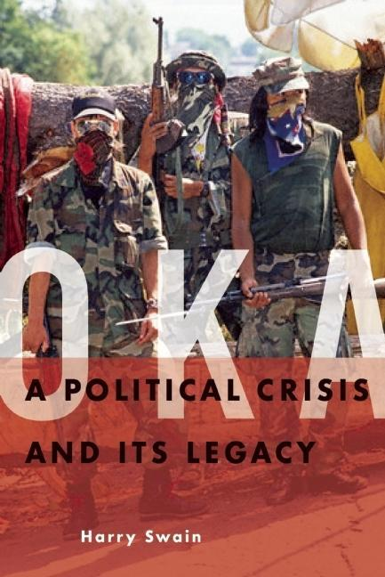 Oka: A Political Crisis and Its Legacy EB9781553656425