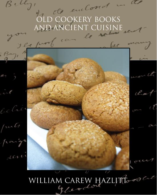 Old Cookery Books and Ancient Cuisine EB9781438592893