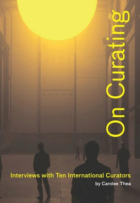 On Curating: Interviews with Ten International Curators: Interviews with Ten International Curators EB9781935202547