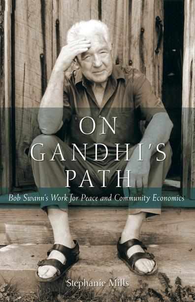 On Gandhi's Path: Bob Swann's Work for Peace and Community Economics EB9781550924510