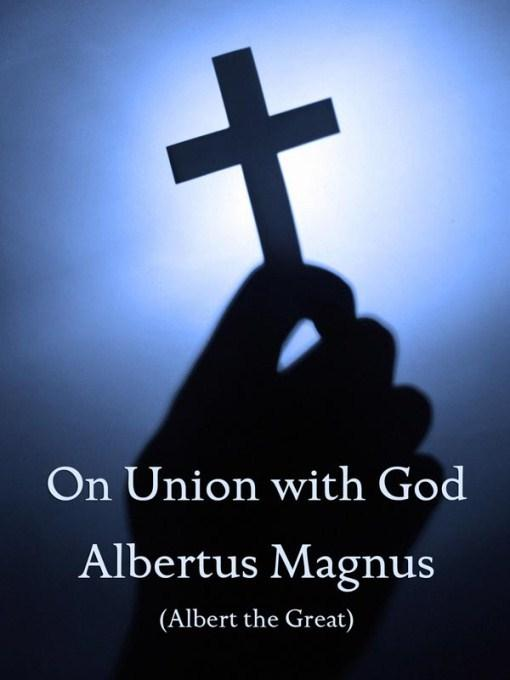 On Union with God (with Notes, Preface, and New Introduction) EB9781434438164