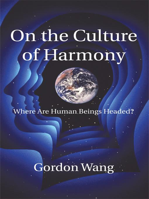 On the Culture of Harmony: Where Are Human Beings Headed? EB9781450292290