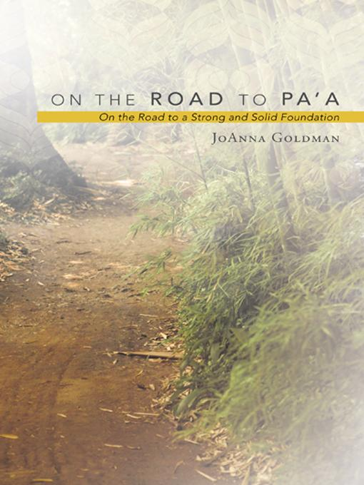 On the Road to Pa'a: On the Road to a Strong and Solid Foundation EB9781452504728
