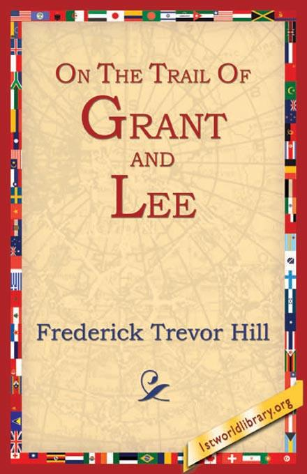 On the Trail of Grant and Lee EB9781595400710