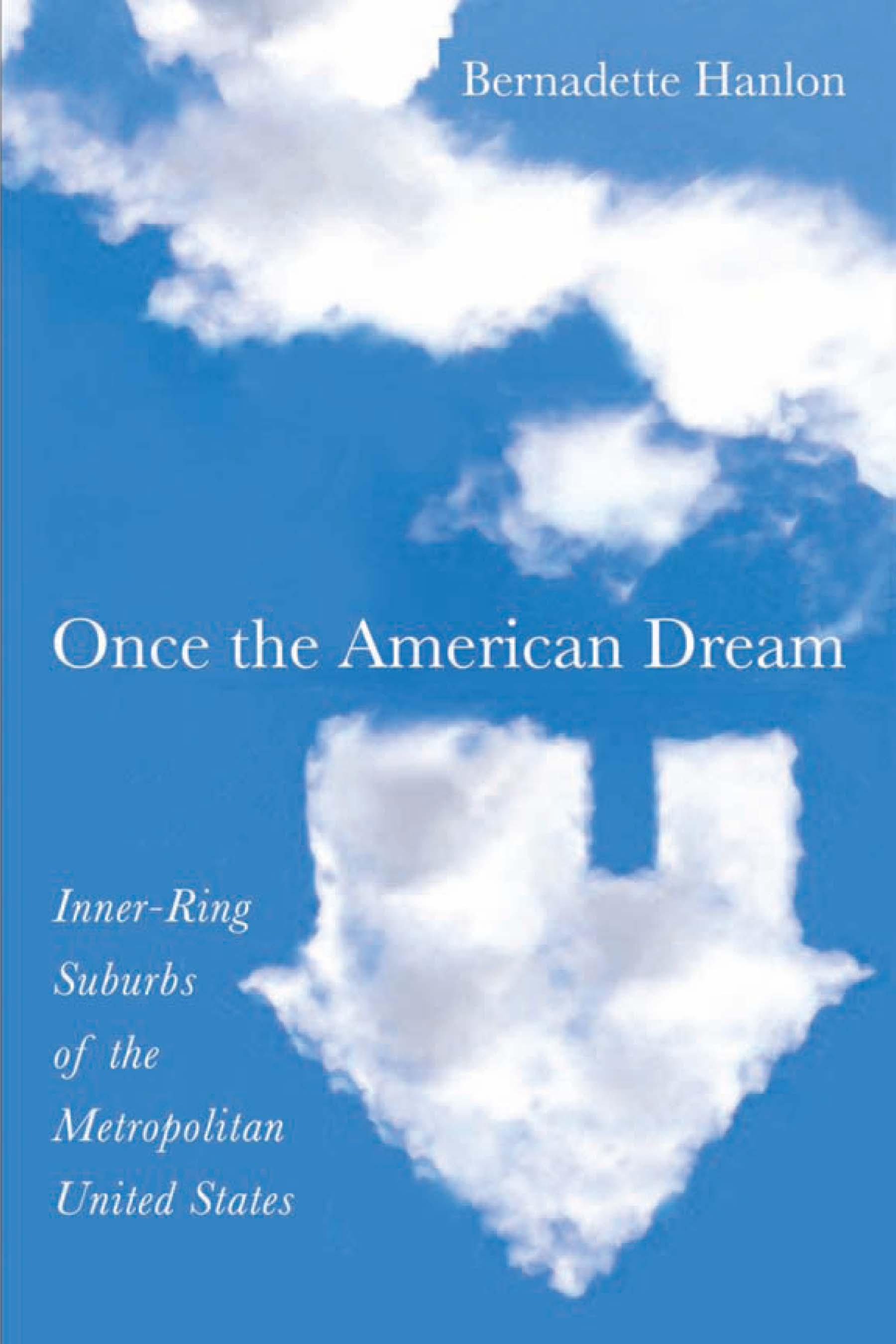 Once the American Dream: Inner-Ring Suburbs of the Metropolitan United States EB9781592139385