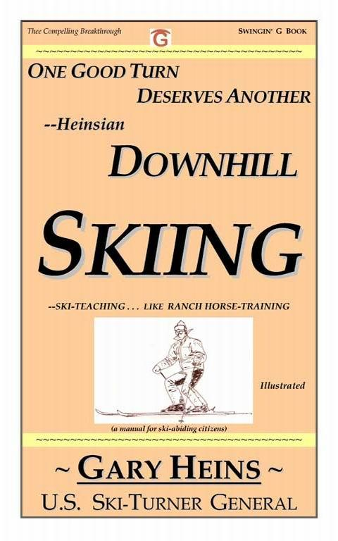 One Good Turn Deserves Another--Heinsian DOWNHILL SKIING EB9781882369201