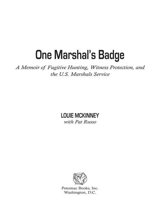 One Marshal's Badge: A Memoir of Fugitive Hunting, Witness Protection, and the U.S. Marshals Service