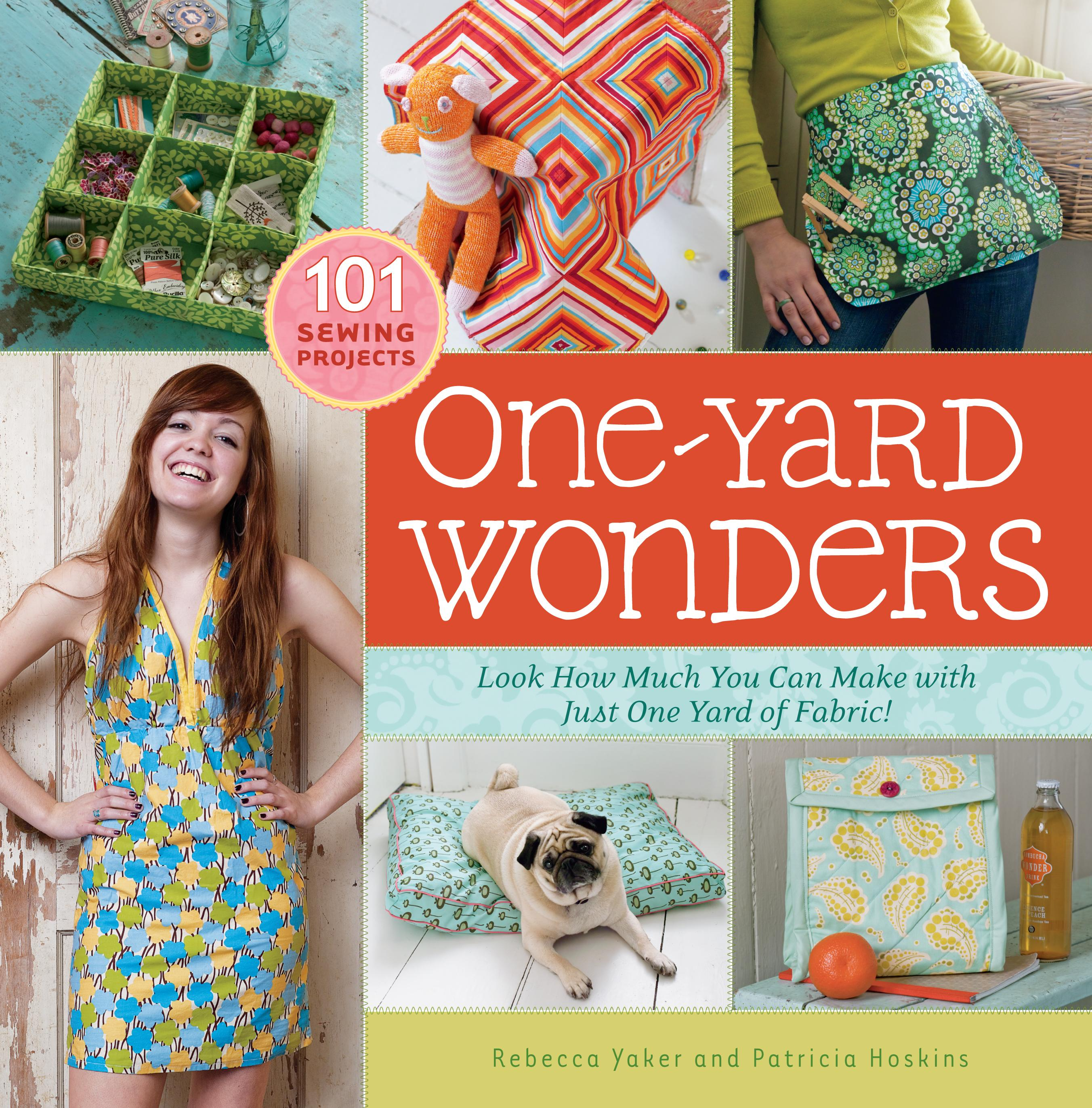 One-Yard Wonders: 101 Fabulous Fabric Projects EB9781603426657