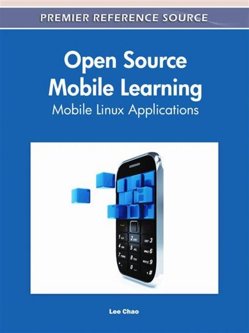 Open Source Mobile Learning: Mobile Linux Applications EB9781609606145