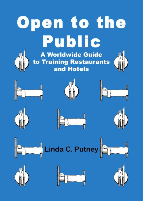 Open to the Public:A Worldwide Guide to Training Restaurants and Hotels EB9781412245005