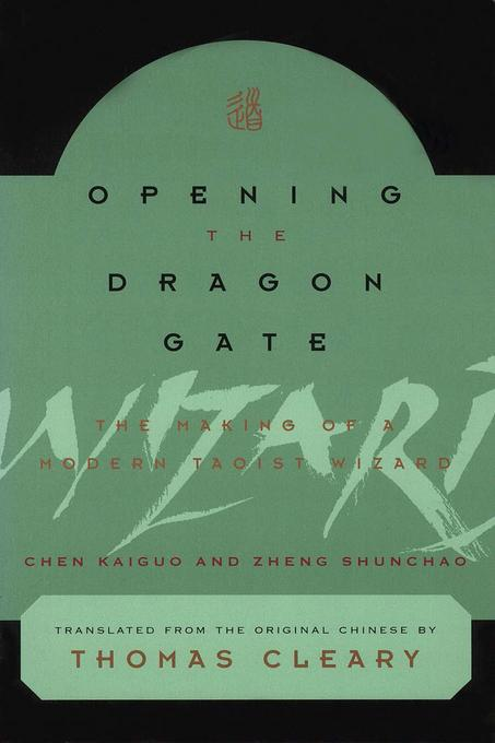 Opening the Dragon Gate: The Making of a Modern Taoist Wizard EB9781462902880