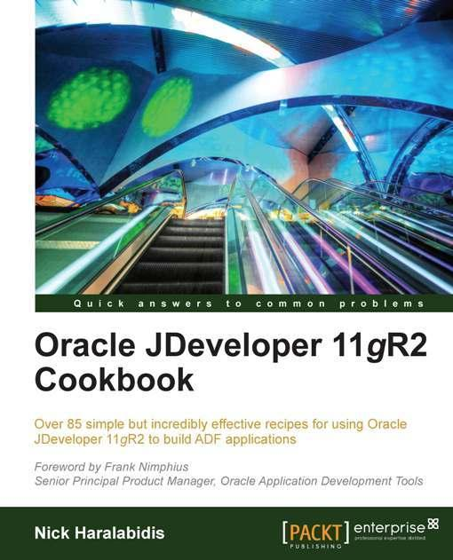 Oracle JDeveloper 11gR2 Cookbook EB9781849684774