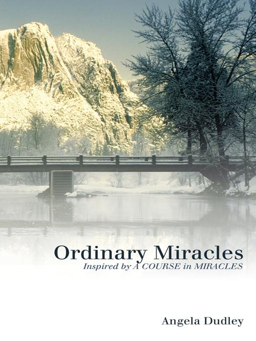 Ordinary Miracles: Inspired by A COURSE in MIRACLES EB9781452540283