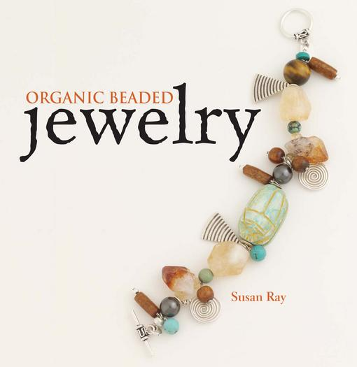 Organic Beaded Jewelry EB9781440220760