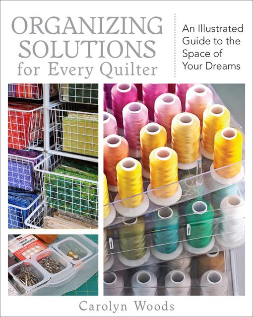 Organizing Solutions for Every Quilter: An Illustrated Guide to the Space of Your Dreams EB9781607052098