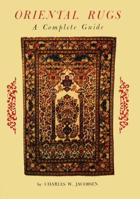 Oriental Rugs a Complete Guide EB9781462904150