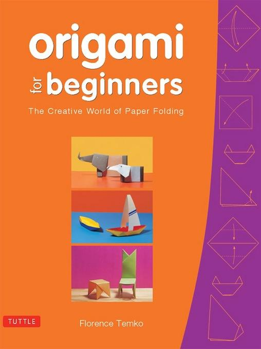 Origami for Beginners: The Creative World of Paper Folding EB9781462906116