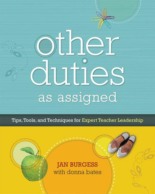 Other Duties as Assigned: Tips, Tools, and Techniques for Expert Teacher Leadership EB9781416612315