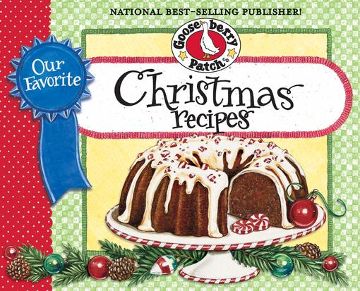 Our Favorite Christmas Recipes Cookbook: We look forward to a homemade Christmas dinner all year long.  Tie on your Christmas apron and gather family EB9781620930533