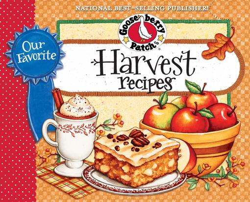 Our Favorite Harvest Recipes Cookbook: From tailgating and hayrides, to apple picking and pumpkin carving.there are so many wonderful reasons for gett EB9781620930540