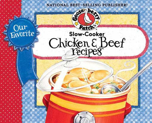 Our Favorite Slow Cooker Beef & Chicken Cookbook: 2 cookbooks in one...chicken in one half, beef in the other EB9781620930496
