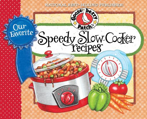Our Favorite Speedy Slow-Cooker Recipes: Super-fast, easy and delicious slow-cooker recipes, most with 5 ingredients or less. EB9781620930427