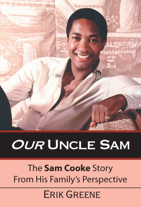 Our Uncle Sam: The Sam Cooke Story From His Family's Perspective EB9781412209878