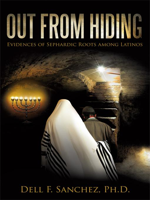 Out from Hiding: Evidences of Sephardic Roots Among Latinos EB9781450253734