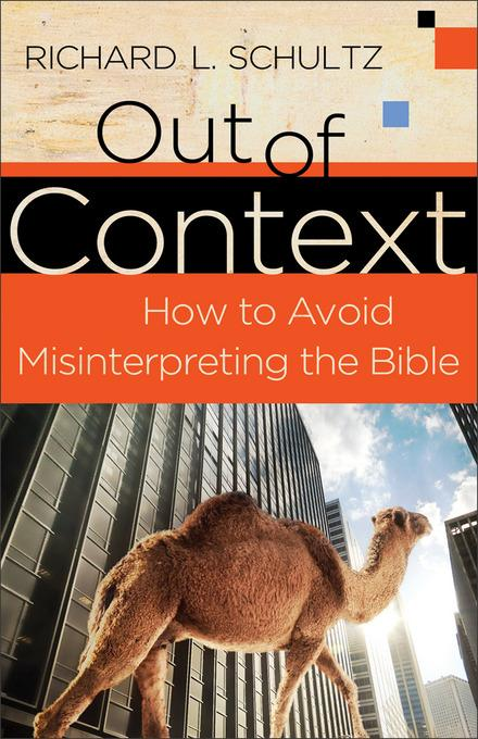 Out of Context: How to Avoid Misinterpreting the Bible EB9781441238887
