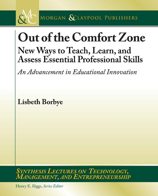 Out of the Comfort Zone: New Ways to Teach, Learn, and Assess Essential Professional Skills -- An Advancement in Educational Innovation EB9781608451760