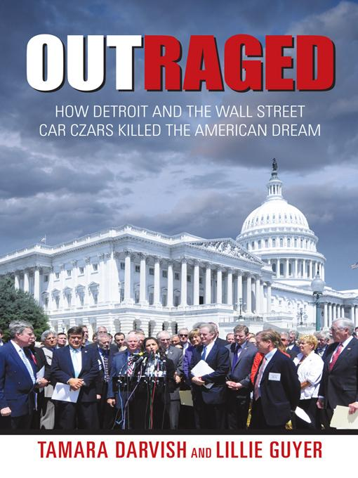 Outraged: How Detroit and the Wall Street Car Czars Killed the American Dream EB9781450289467