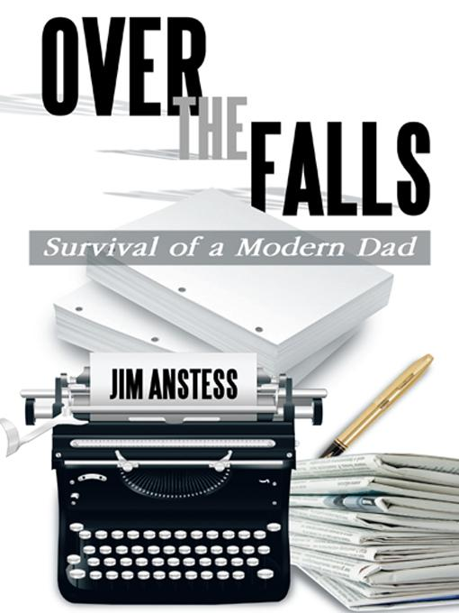 Over the Falls: Survival of a Modern Dad EB9781466929746