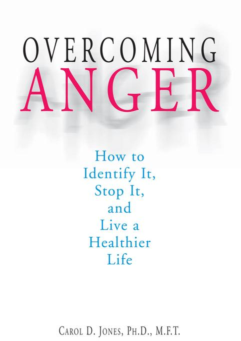 Overcoming Anger: How to Identify It, Stop It, and Live a Healthier Life EB9781440519192