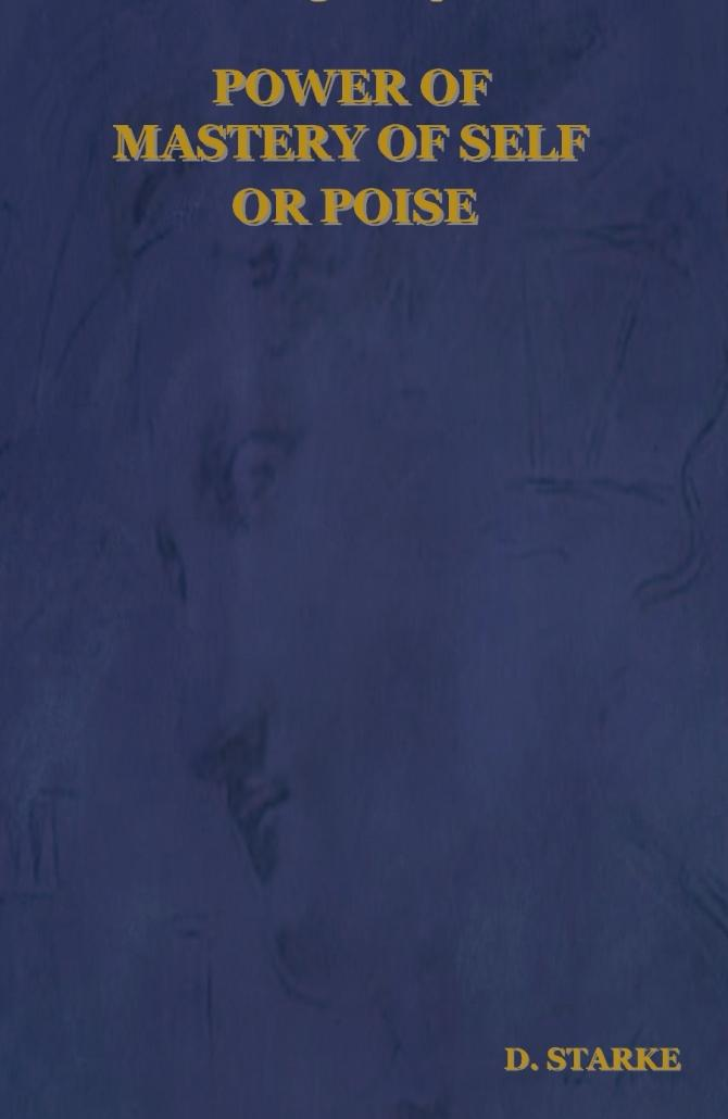 POWER OF MASTERY OF SELF OR POISE EB9781604440492