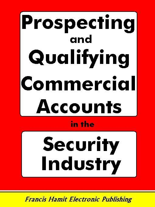 PROSPECTING AND QUALIFYING COMMERCIAL ACCOUNTS IN THE SECURITY INDUSTRY EB9781595950246