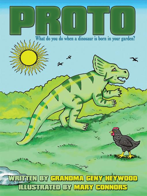 PROTO: What do you do when a dinosaur is born in your garden?
