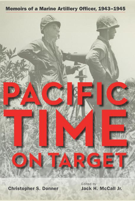 Pacific Time on Target: Memoirs of a Marine Artillery Officer, 1943-1945 EB9781612776262